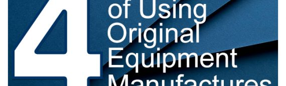 4 Benefits of Using Original Equipment Manufacturers Parts